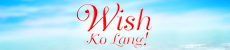 Wish Ko Lang