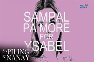 Sa Piling Ni Nanay: Sampal Pa More for Ysabel!