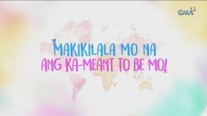 Meant To Be: Makikilala mo na ang iyong ka-Meant To Be!