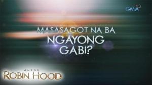 Alyas Robin Hood: Sagot sa mga katanungan