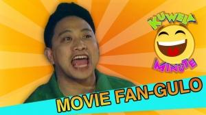 Kuwela Minute: Movie Fan-gulo