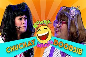 Kuwela Minute: Chuchay vs Boobsie