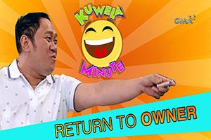 Kuwela Minute: Return to Owner
