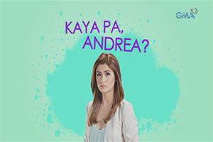 Because of You: Kaya pa, Andrea?