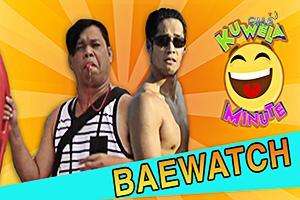 Kuwela Minute: Baewatch