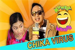 Kuwela Minute: Chika virus