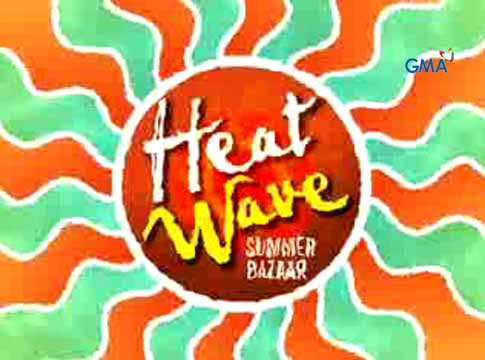 Tara na sa Heat Wave Summer Bazaar!