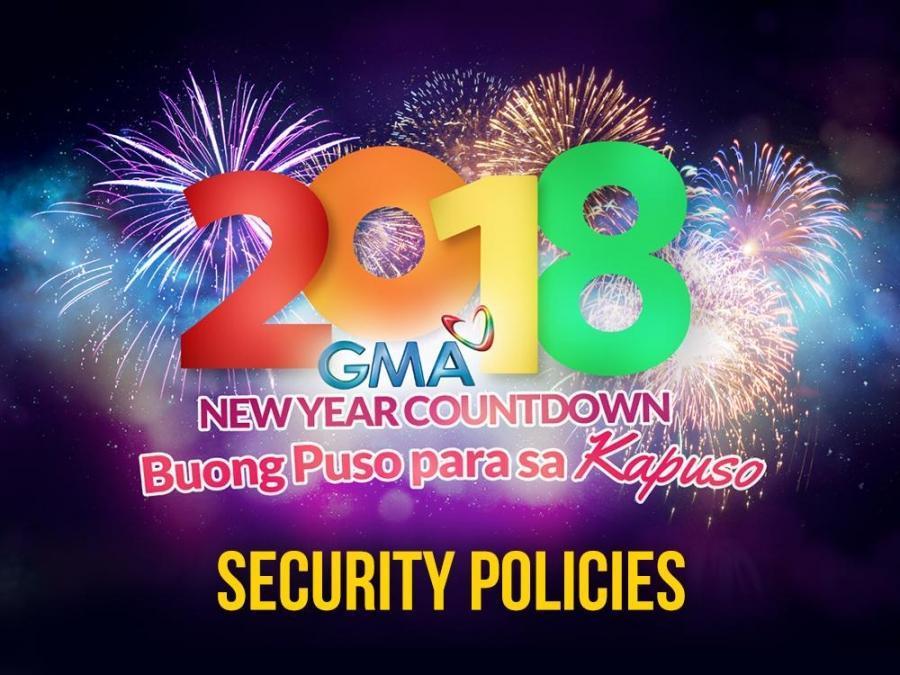 Public Advisory: GMA New Year Countdown To 2018 Security Policies ....  Public Advisory: GMA New Year Countdown To 2018 Security Policies